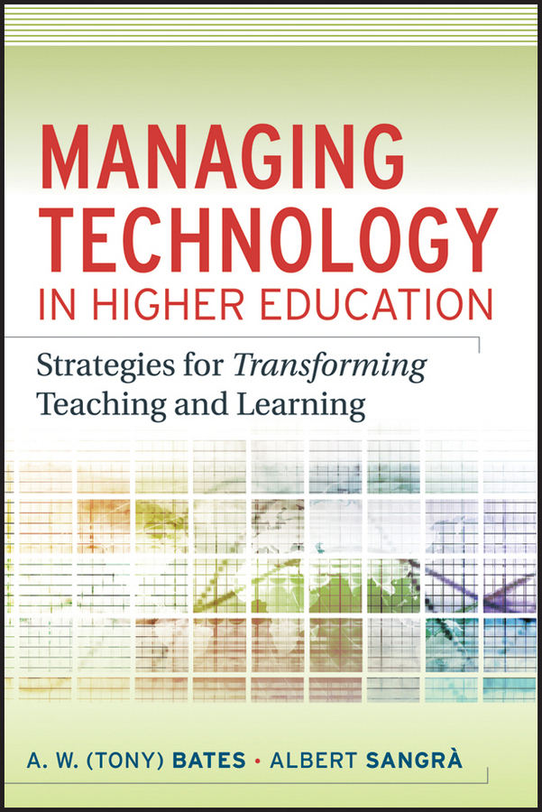 Sangra Albert Managing Technology in Higher Education. Strategies for Transforming Teaching and Learning management of education