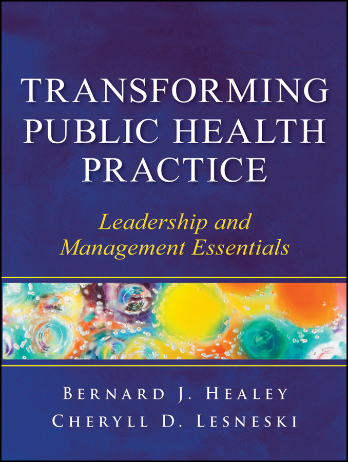 Lesneski Cheryll D. Transforming Public Health Practice. Leadership and Management Essentials
