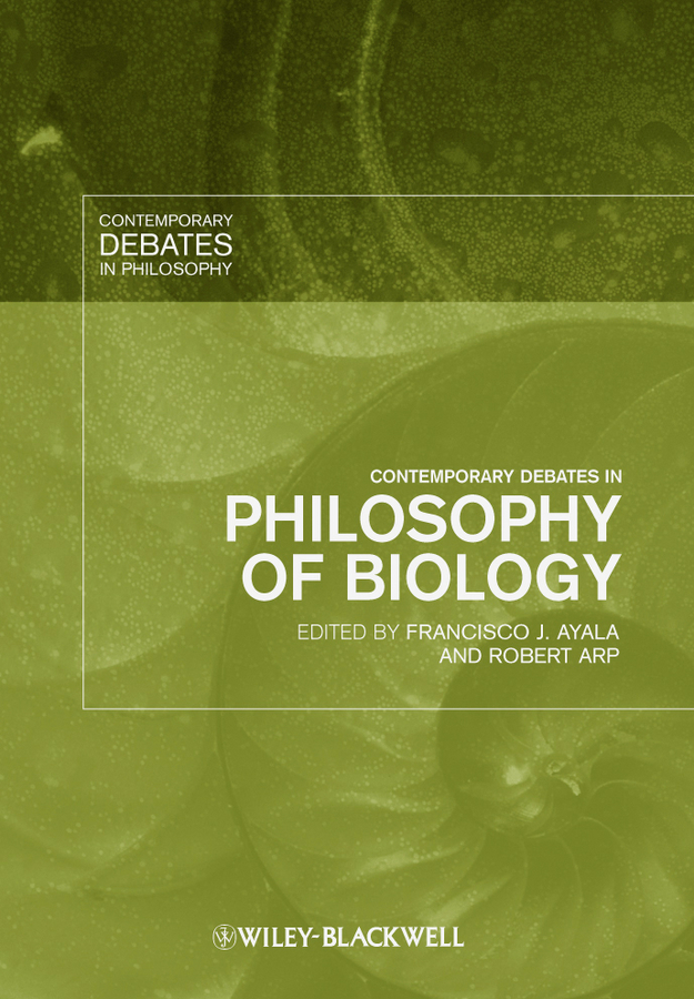 Ayala Francisco J. Contemporary Debates in Philosophy of Biology fritz allhoff coffee philosophy for everyone grounds for debate