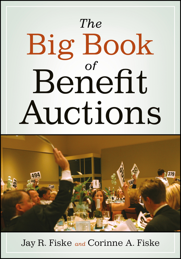 Fiske Jay R. The Big Book of Benefit Auctions fiske jay r the big book of benefit auctions