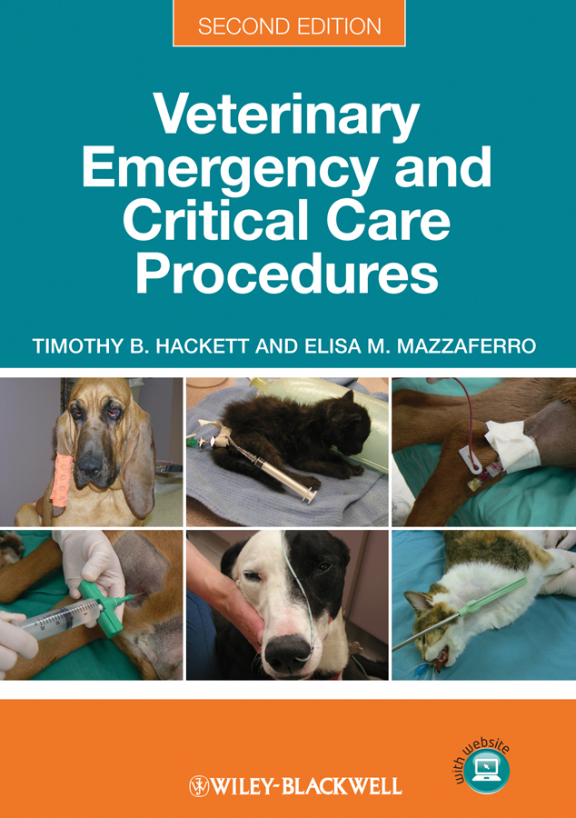Hackett Timothy B. Veterinary Emergency and Critical Care Procedures, Enhanced Edition hackett timothy b veterinary emergency and critical care procedures enhanced edition