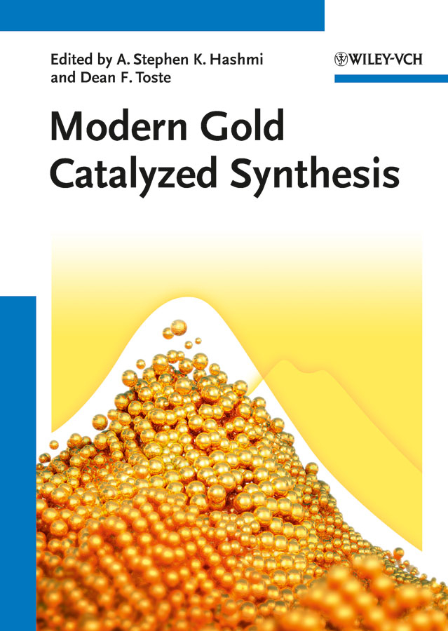 A. Stephen K. Hashmi Modern Gold Catalyzed Synthesis david farrusseng metal organic frameworks applications from catalysis to gas storage
