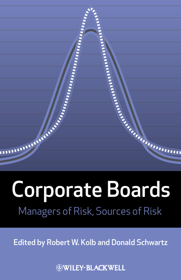 Schwartz Donald Corporate Boards. Managers of Risk, Sources of Risk corporate risk management