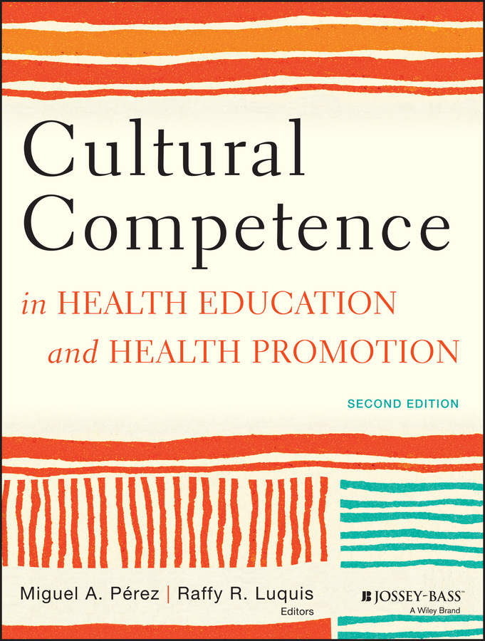Pérez Miguel A. Cultural Competence in Health Education and Health Promotion dhrubajyoti bhattacharya public health policy issues theories and advocacy