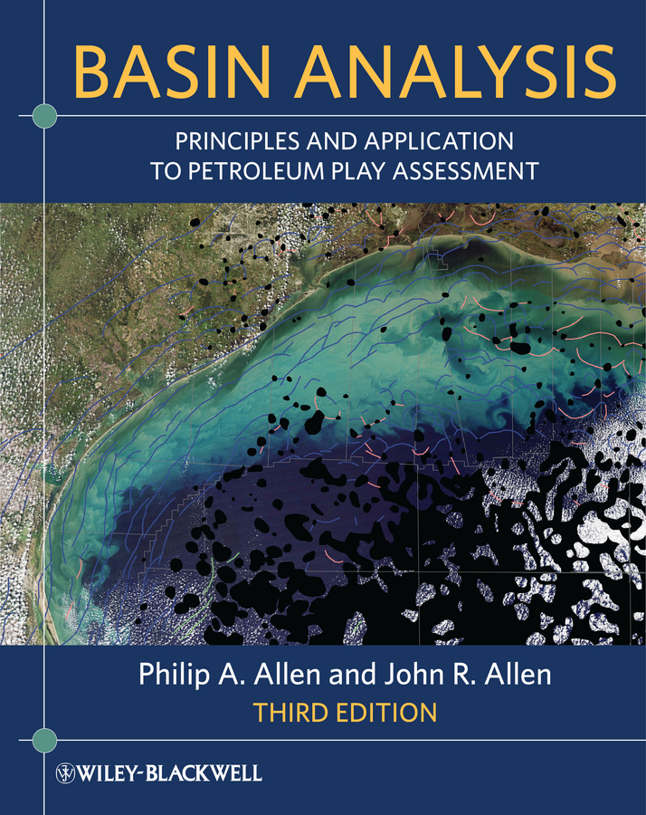 Allen John R. Basin Analysis. Principles and Application to Petroleum Play Assessment hydrocarbon