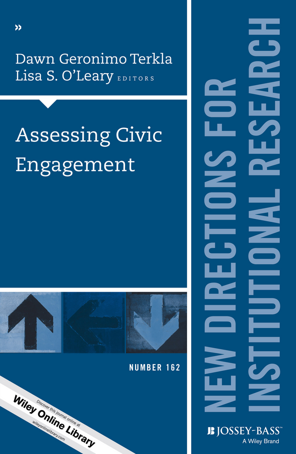 Terkla Dawn Geronimo Assessing Civic Engagement. New Directions for Institutional Research, Number 162