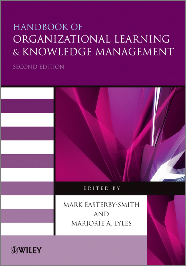 Lyles Marjorie A. Handbook of Organizational Learning and Knowledge Management the impact of ethics on organizational management