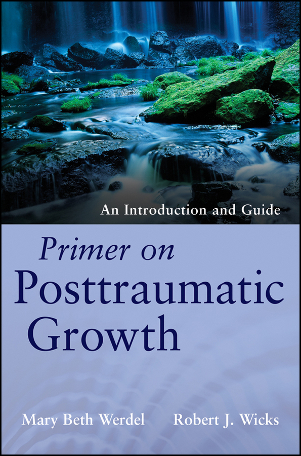 Wicks Robert J. Primer on Posttraumatic Growth. An Introduction and Guide effect of growth regulators on invitro propagation of dahlia
