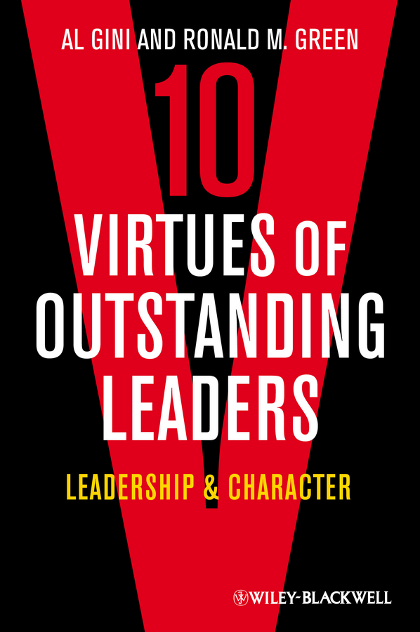 Gini Al Ten Virtues of Outstanding Leaders. Leadership and Character winston churchill s war leadership
