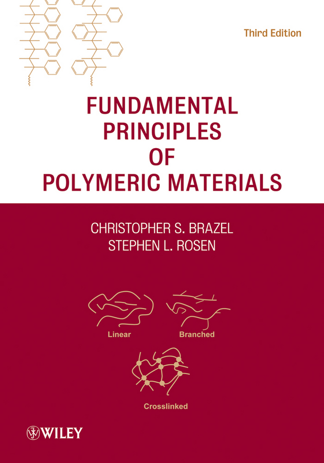 Rosen Stephen L. Fundamental Principles of Polymeric Materials