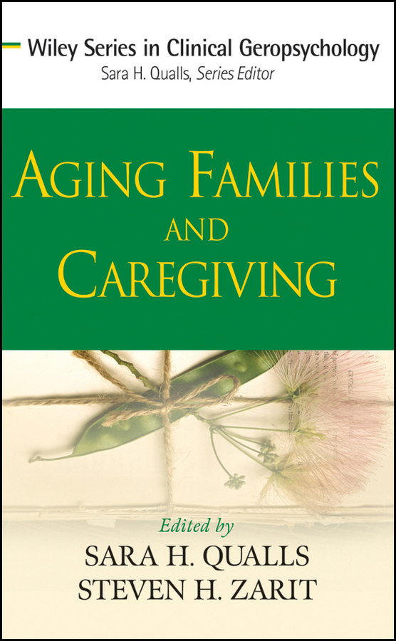 Qualls Sara Honn Aging Families and Caregiving