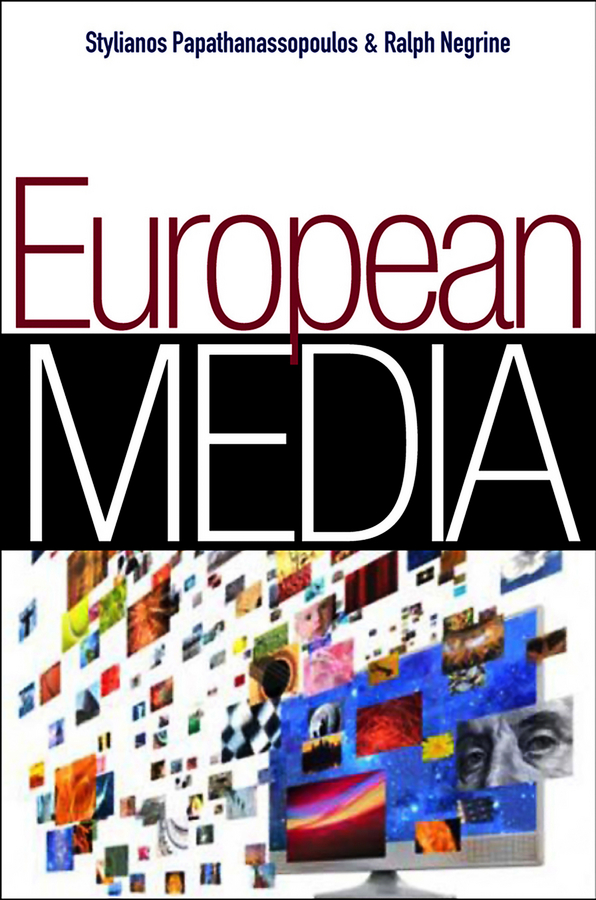 Negrine Ralph M. European Media jennifer barrett museums and the public sphere