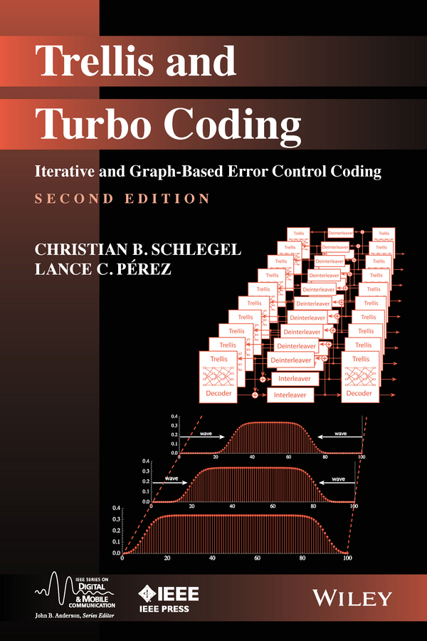 Perez Lance C. Trellis and Turbo Coding. Iterative and Graph-Based Error Control Coding