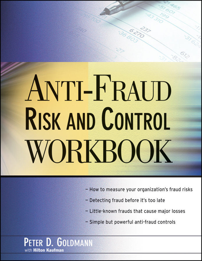 Goldmann Peter Anti-Fraud Risk and Control Workbook steve dawson internal control anti fraud program design for the small business a guide for companies not subject to the sarbanes oxley act