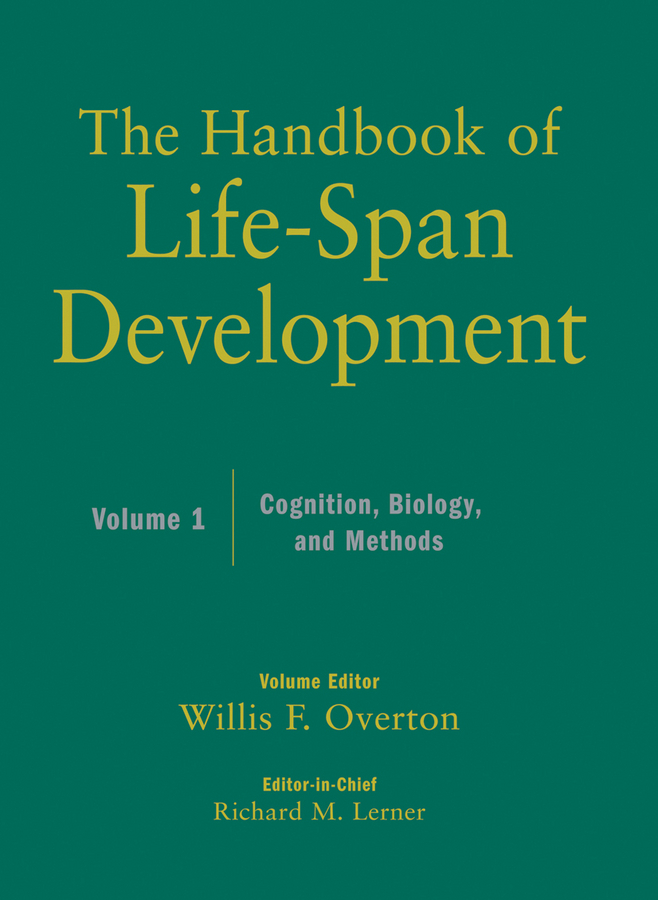 Overton Willis F. The Handbook of Life-Span Development, Cognition, Biology, and Methods