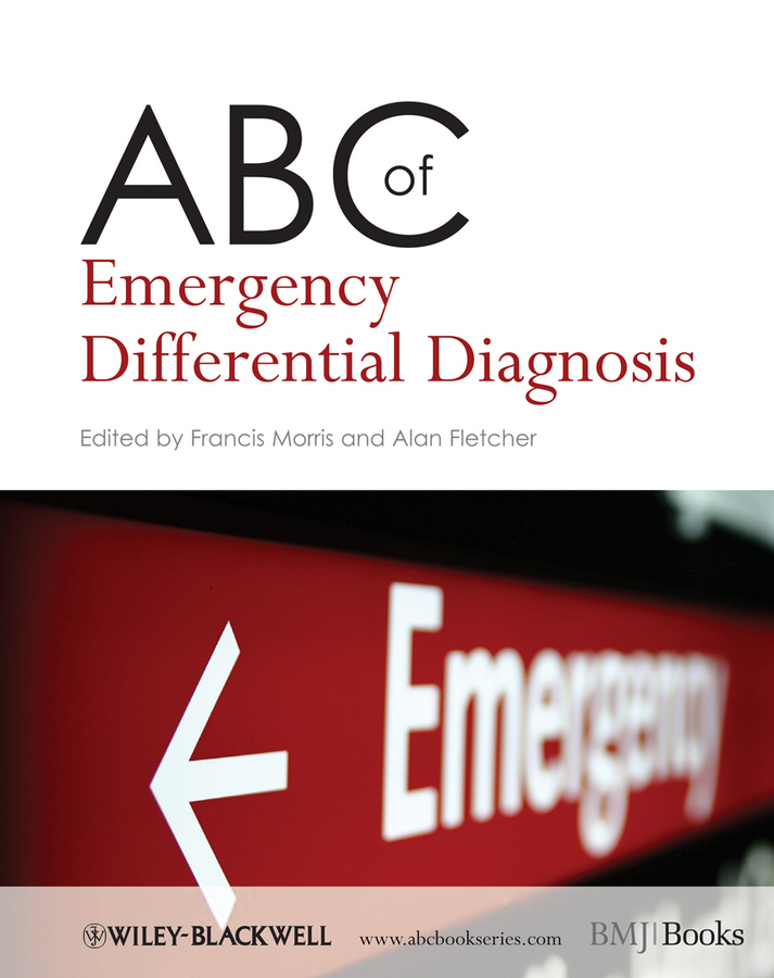 Fletcher Alan ABC of Emergency Differential Diagnosis the final diagnosis