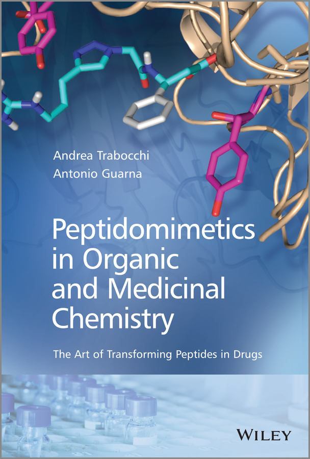 Trabocchi Andrea Peptidomimetics in Organic and Medicinal Chemistry andrew hughes b amino acids peptides and proteins in organic chemistry protection reactions medicinal chemistry combinatorial synthesis isbn 9783527631834