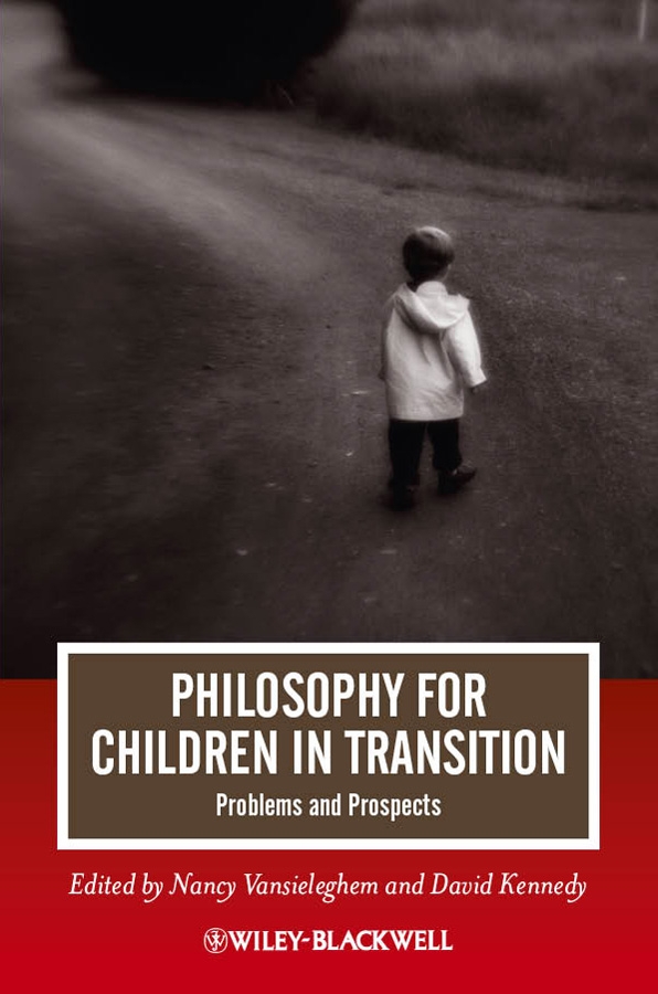 Vansieleghem Nancy Philosophy for Children in Transition. Problems and Prospects romanian educational models in philosophy