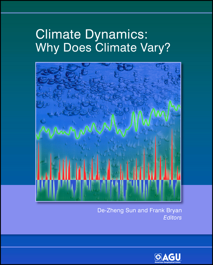 Bryan Frank Climate Dynamics. Why Does Climate Vary? a climate of fear