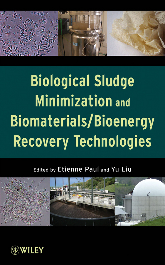 Paul Etienne Biological Sludge Minimization and Biomaterials/Bioenergy Recovery Technologies wastewater treatment design construction and operation