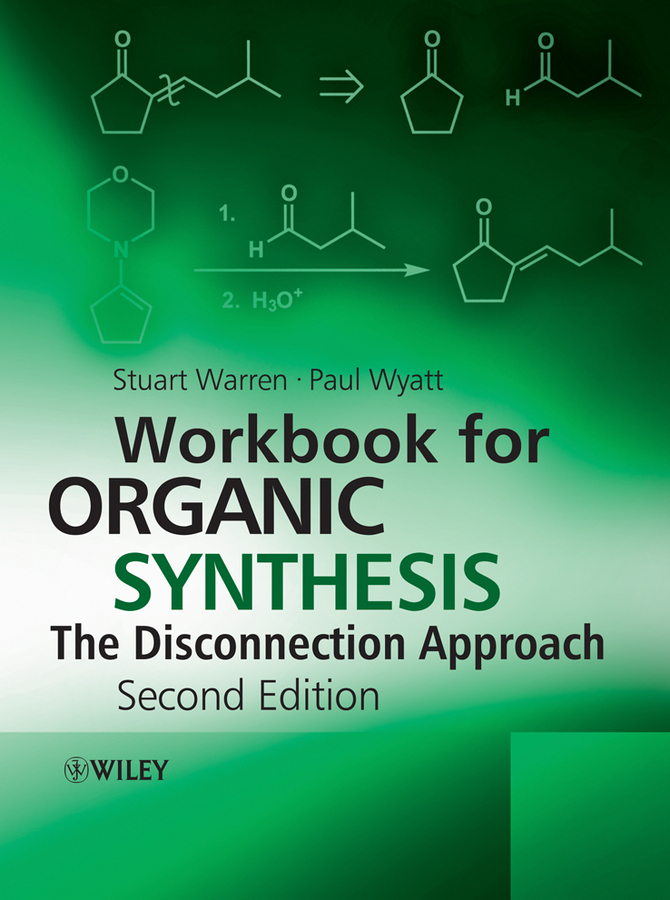 Wyatt Paul Workbook for Organic Synthesis: The Disconnection Approach strategies and tactics in organic synthesis 5