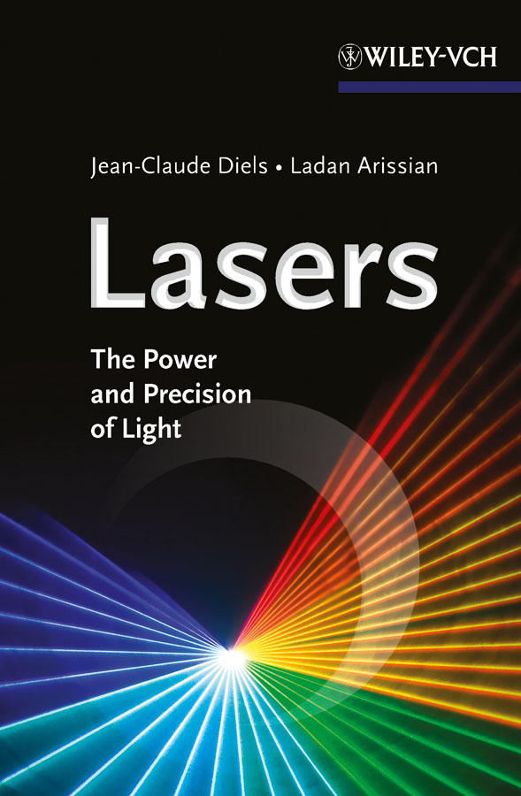 Arissian Ladan Lasers. The Power and Precision of Light vigirdas mackevicius integral and measure from rather simple to rather complex isbn 9781119037385