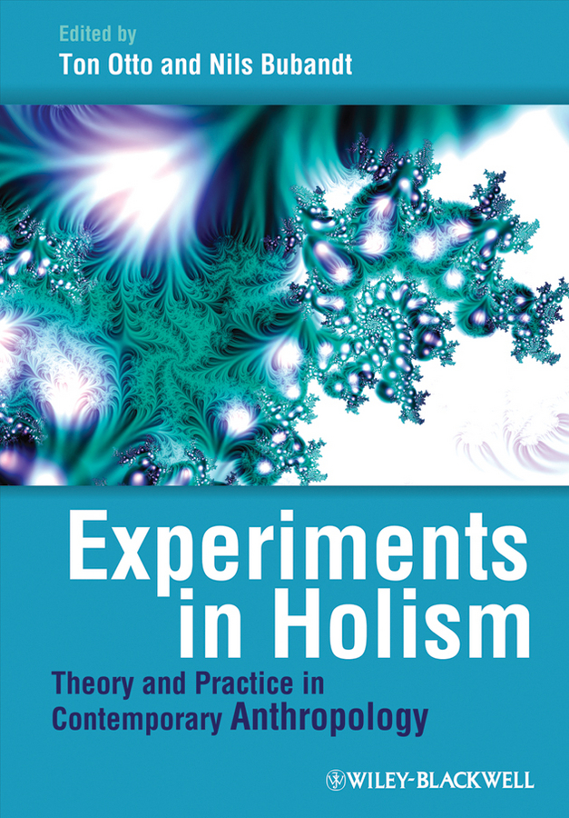Otto Ton Experiments in Holism. Theory and Practice in Contemporary Anthropology reinterpretation of l2 motivation in the contemporary world