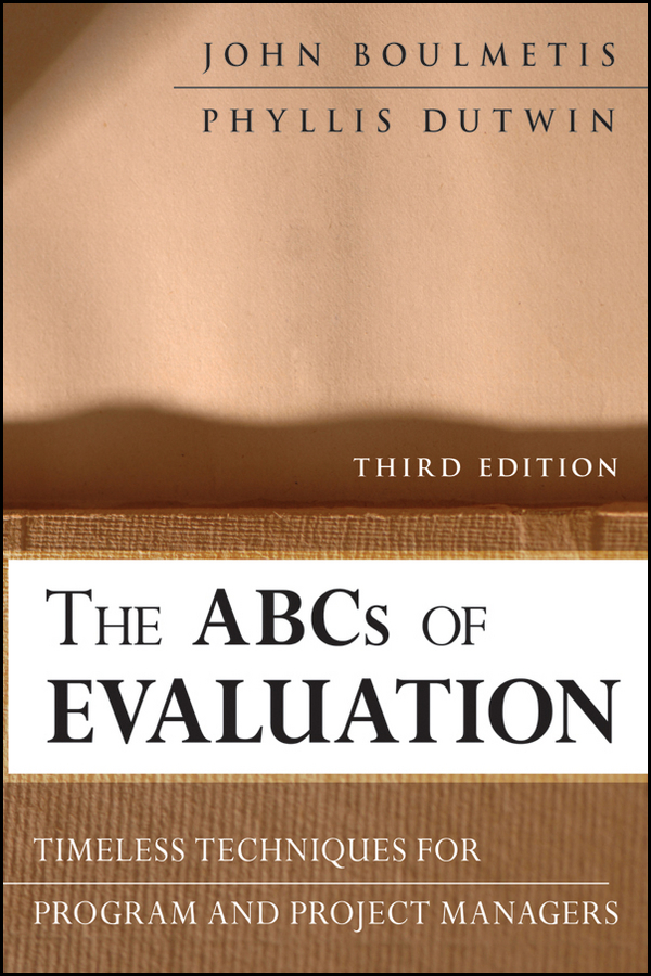Dutwin Phyllis The ABCs of Evaluation. Timeless Techniques for Program and Project Managers phytochemical screening and the evaluation