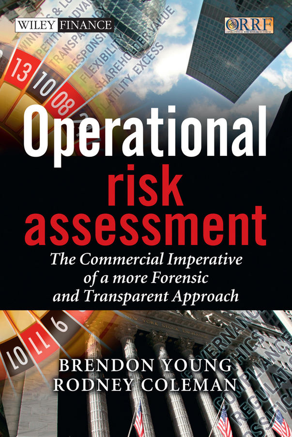 Young Brendon Operational Risk Assessment. The Commercial Imperative of a more Forensic and Transparent Approach risk assessment