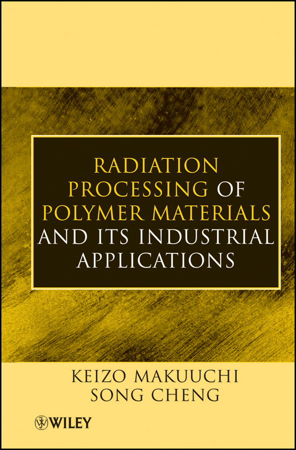 Cheng Song Radiation Processing of Polymer Materials and Its Industrial Applications robert randall bond vibration based condition monitoring industrial aerospace and automotive applications