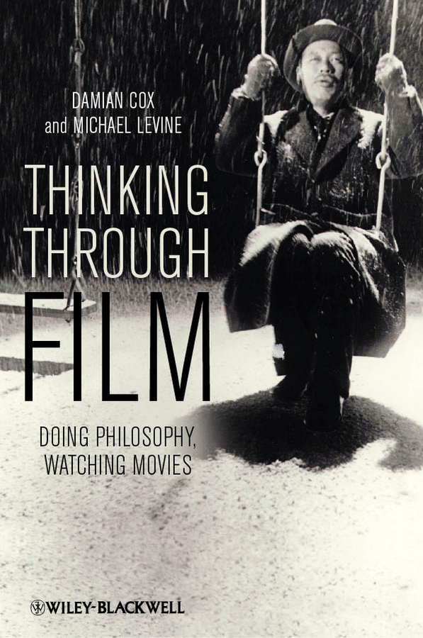 Levine Michael P. Thinking Through Film. Doing Philosophy, Watching Movies original new fuser film sleeve teflon film for hp m806 m830 rm1 9712 fm3 printer parts on sale