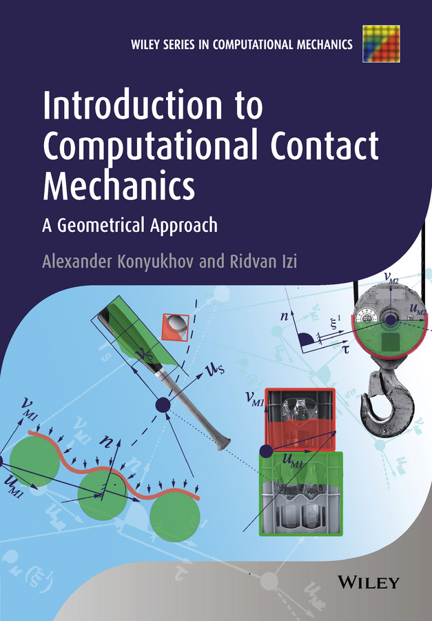 Konyukhov Alexander Introduction to Computational Contact Mechanics. A Geometrical Approach