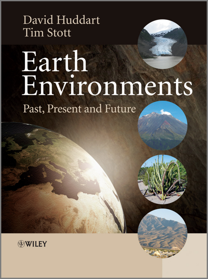 Huddart David Earth Environments. Past, Present and Future купить недорого в Москве