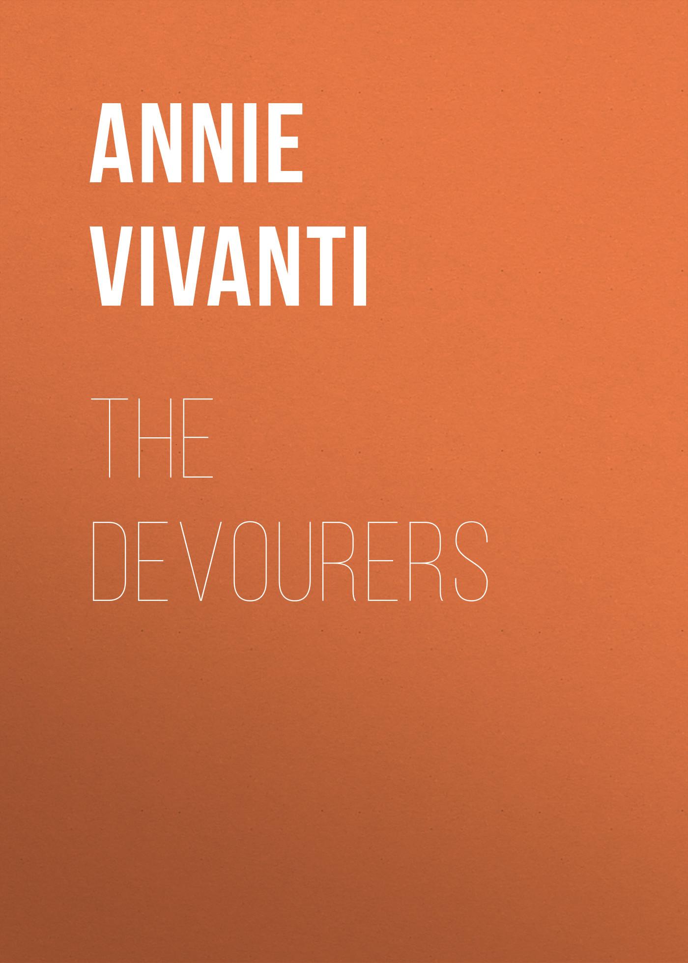 Annie Vivanti The Devourers annie vivanti gioia