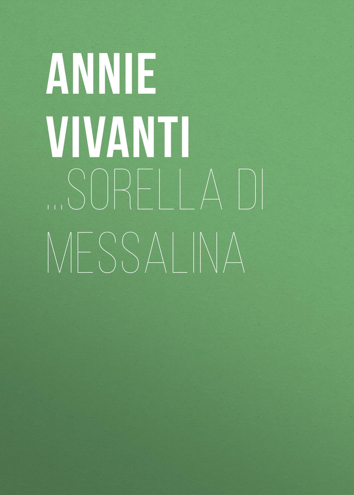 Annie Vivanti ...Sorella di Messalina annie vivanti gioia