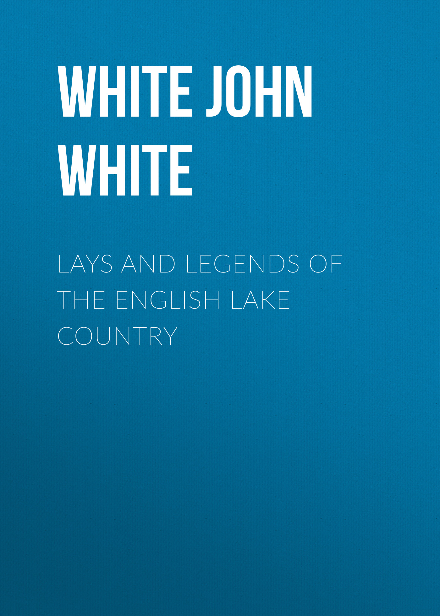 White John White Lays and Legends of the English Lake Country dj v lays dj v lays never ever 2 mp3