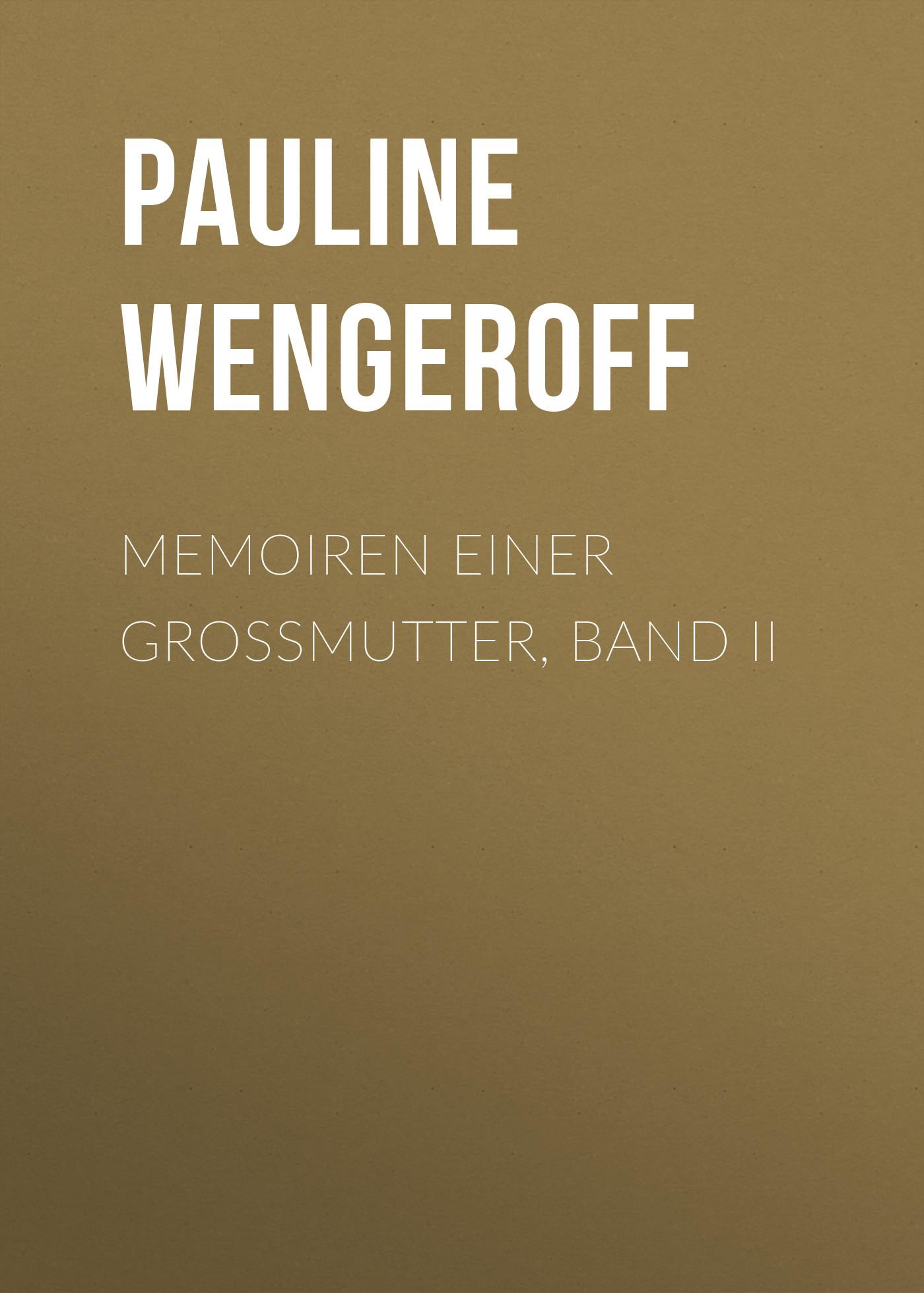 Pauline Wengeroff Memoiren einer Grossmutter, Band II pauline