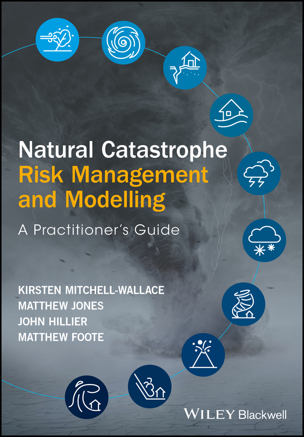 Matthew Jones Natural Catastrophe Risk Management and Modelling. A Practitioner's Guide integrated regional material flow modelling and ghg inventorying