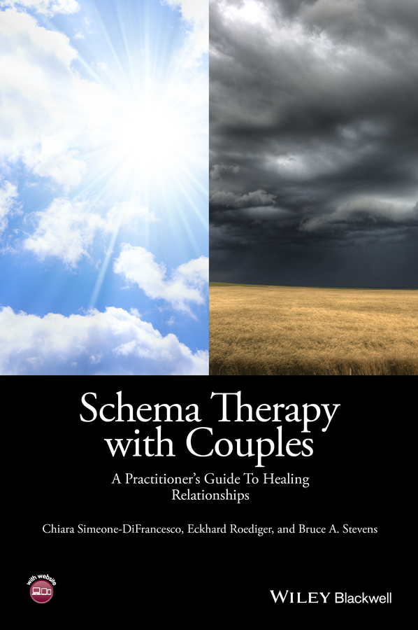 Chiara Simeone-DiFrancesco Schema Therapy with Couples. A Practitioner's Guide to Healing Relationships