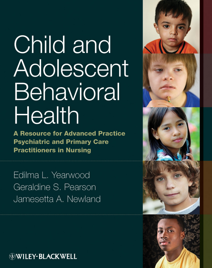 Jamesetta Newland A. Child and Adolescent Behavioral Health. A Resource for Advanced Practice Psychiatric and Primary Care Practitioners in Nursing brown marie annette the advanced practice registered nurse as a prescriber