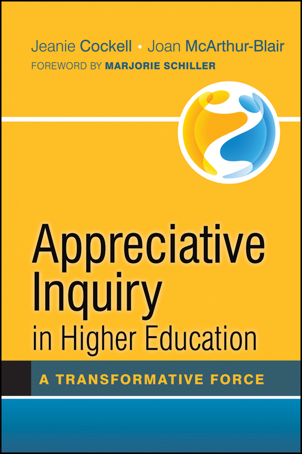 Jeanie Cockell Appreciative Inquiry in Higher Education. A Transformative Force benchmarking for quality management in nepalese higher education