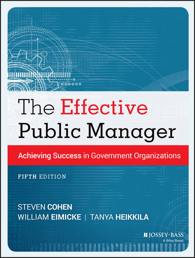 Steven Cohen The Effective Public Manager. Achieving Success in Government Organizations карсон м the manager как думают футбольные лидеры