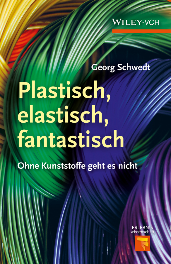 Prof. Schwedt Georg Plastisch, Elastisch, und Fantastisch. Ohne Kunststoffe Geht es Nicht prof schwedt georg was ist wirklich drin produkte aus dem supermarkt