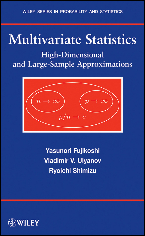 Yasunori Fujikoshi Multivariate Statistics. High-Dimensional and Large-Sample Approximations
