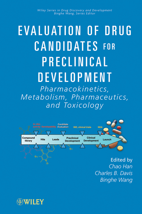 Binghe Wang Evaluation of Drug Candidates for Preclinical Development. Pharmacokinetics, Metabolism, Pharmaceutics, and Toxicology