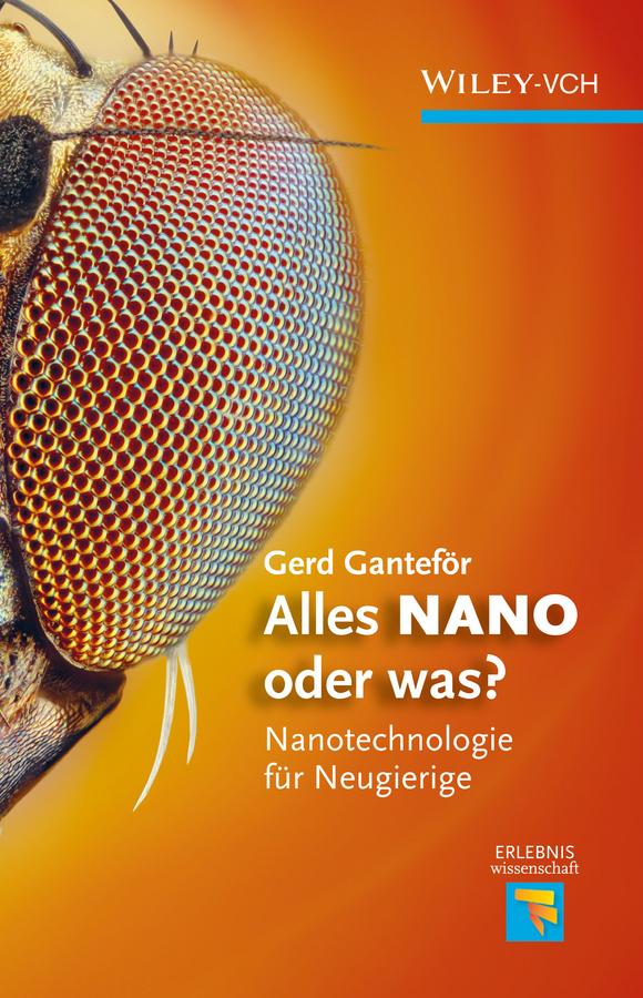 цена Gerd Ganteför Alles NANO - oder was?. Nanotechnologie für Neugierige онлайн в 2017 году