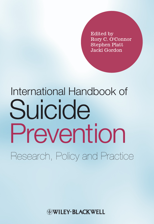 Stephen Platt International Handbook of Suicide Prevention. Research, Policy and Practice