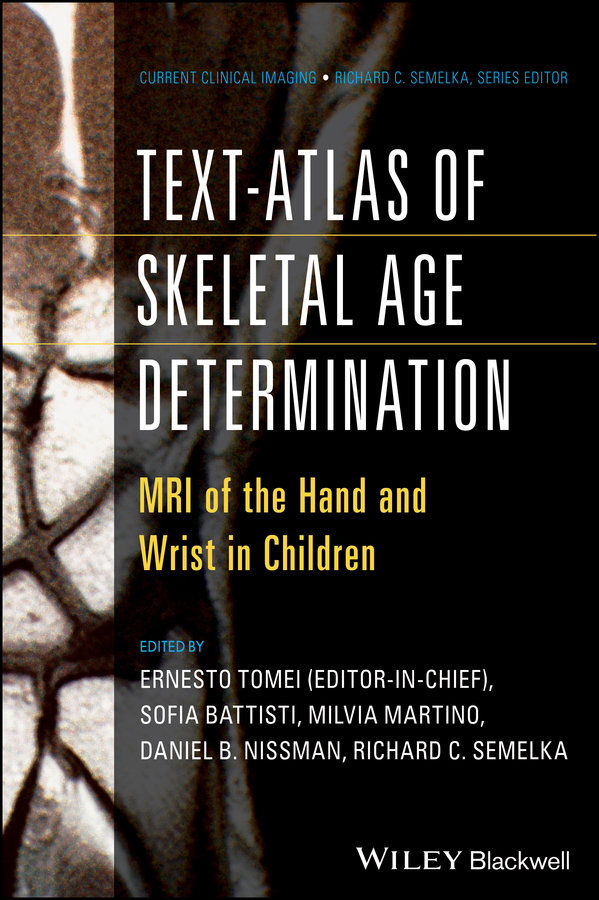 Ernesto Tomei Text-Atlas of Skeletal Age Determination. MRI of the Hand and Wrist in Children diatoms biosilica and its modern age application