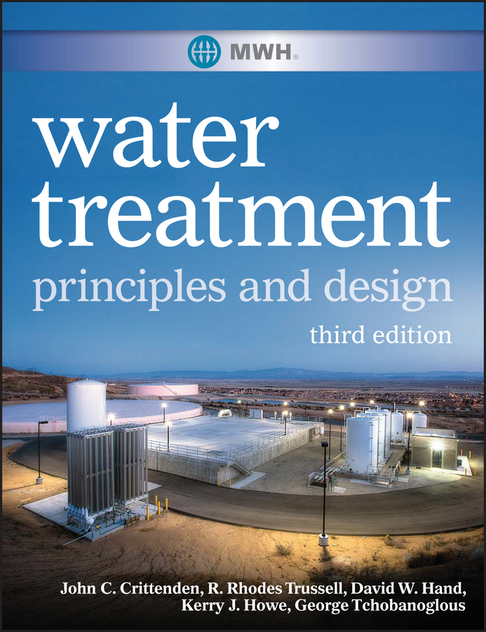 George Tchobanoglous MWH's Water Treatment. Principles and Design kevin henke arsenic environmental chemistry health threats and waste treatment