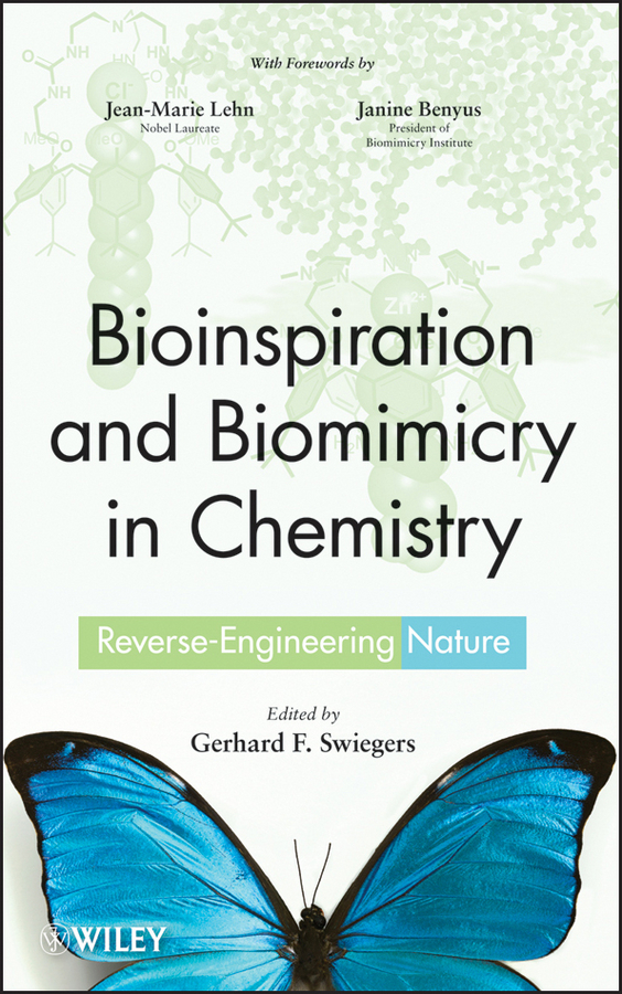 Janine M. Benyus Bioinspiration and Biomimicry in Chemistry. Reverse-Engineering Nature quin louis d fundamentals of heterocyclic chemistry importance in nature and in the synthesis of pharmaceuticals